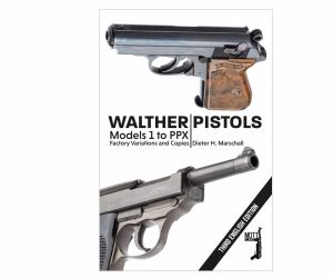 Walther Pistols: Model 1 to PPX